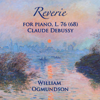William Ogmundson - Reverie, For Piano, L. 76 (68)