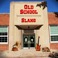 Slang - Old School