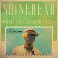 Shinehead - Never Had a Dream Come True
