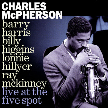 Charles McPherson - Live At The Five Spot (Live)