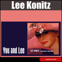 Lee Konitz - You and Lee (Album of 1959, Arrangements by Jimmy Giuffre)