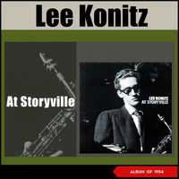 Lee Konitz - Lee Konitz at Storyville (Album of 1954)