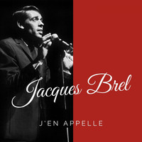 Jacques Brel - J'en appelle (Explicit)