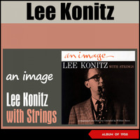 Lee Konitz - An Image: Lee Konitz with Strings (Album of 1958)