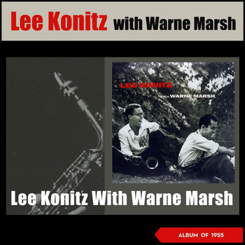 Lee Konitz - Lee Konitz with Warne Marsh (Album of 1955)