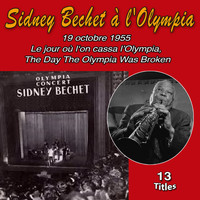 Sidney Bechet - 19 Octobre 1955 - Le Jour Où L'on Cassa L'Olympia (The Day The Olympia Was Broken)