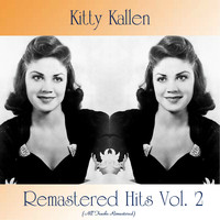 Kitty Kallen - Remastered Hits Vol. 2 (All Tracks Remastered)
