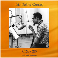 Eric Dolphy Quintet - G.W. / 245 (All Tracks Remastered)