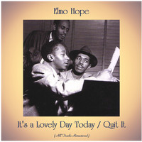 Elmo Hope - It's a Lovely Day Today / Quit It (All Tracks Remastered)
