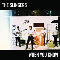 The Slingers / - When You Know