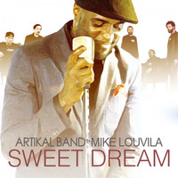 Artikal Band & Mike Louvila - Sweet Dream