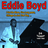 Eddie Boyd - I Got the Blues