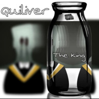 The King - Quiliver (Explicit)