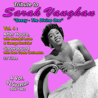 "Sarah Vaughan - Tribute to Sarah Vaughan ""Sassy - The Divine One"" (Vol. 4 : After Hours, Snowbound)"