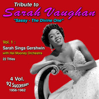 "Sarah Vaughan - Tribute to Sarah Vaughan ""Sassy - The Divine One"" (Vol. 1 : Sarah Sings Gershwin)"
