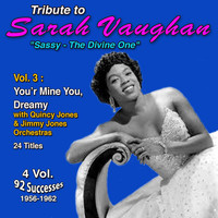 "Sarah Vaughan - Tribute to Sarah Vaughan ""Sassy - The Divine One"" (Vol. 3 : You're Mine You, Dreamy)"