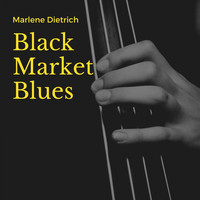 Marlene Dietrich - Black Market Blues
