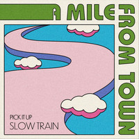 Slow Train - Pick It Up