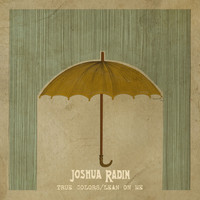 Joshua Radin - True Colors / Lean on Me