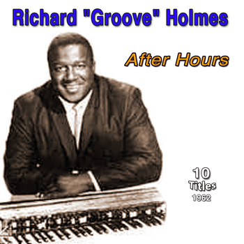 "Richard ""Groove"" Holmes - After Hours"