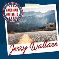JERRY WALLACE - American Portraits: Jerry Wallace