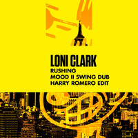 Loni Clark - Rushing ((Mood II Swing Dub) [Harry Romero Edit])