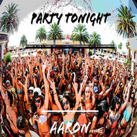 AaRON - Party Tonight