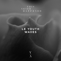 Le Youth - Waves