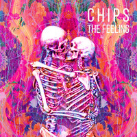 Chips - The Feeling (Explicit)