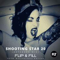 Flip & Fill - Shooting Star 20 (Extended 20th Anniversary Mix)
