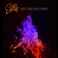 Estelle - Set Me On Fire