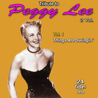 Peggy Lee - Tribute to Peggy Lee 2 Vol.: 1958-1962 (Vol. 1 : Things Are Swingin')