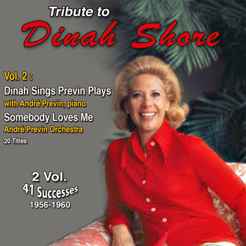 Dinah Shore - Tribute to Dinah Shore 2 Vol.: 1956-1960 (Vol. 2 : Dinah Sings, Previn Plays)