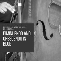 Duke Ellington And His Orchestra - Diminuendo and Crescendo in Blue