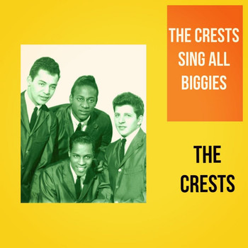 The Crests - The Crests Sing All Biggies