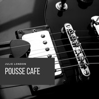 Julie London - Pousse Cafe