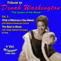 "Dinah Washington - Tribute to Dinah Washington ""Queen of the Blues"" 4 Vol.: (1956-1962) (Vol. 3 : What a Difference a Day Makes! The Best in Blues)"