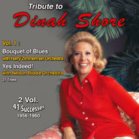 Dinah Shore - Tribute to Dinah Shore 2 Vol.: 1956-1960 (Vol. 1 : Bouquet of Blues, Yes Indeed)
