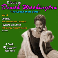 "Dinah Washington - Tribute to Dinah Washington ""Queen of the Blues"" 4 Vol.: (1956-1962) (Vol. 4 : Dinah 62, I Wanna Be Loved [Explicit])"