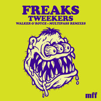Freaks - Tweekers (Remixes)