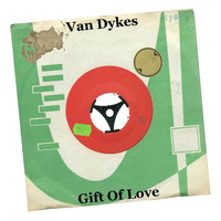 Van Dykes - Gift of Love
