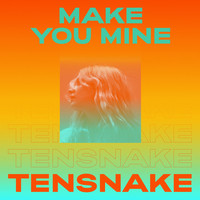 Tensnake - Make You Mine