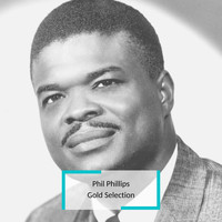 Phil Phillips - Phil Phillips - Gold Selection