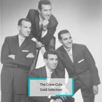 The Crew-Cuts - The Crew-Cuts - Gold Selection