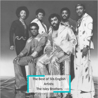 The Isley Brothers - The Best of 50s English Artists: The Isley Brothers