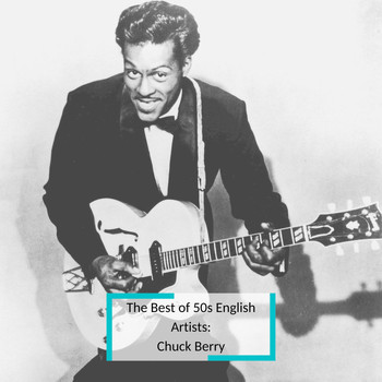 Chuck Berry - The Best of 50s English Artists: Chuck Berry