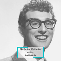 Buddy Holly - The Best of 50s English Artists: Buddy Holly