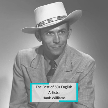 Hank Williams - The Best of 50s English Artists: Hank Williams