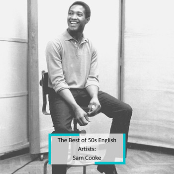 Sam Cooke - The Best of 50s English Artists: Sam Cooke