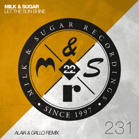 Milk & Sugar - Let the Sun Shine (Alaia & Gallo Remix)